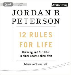12 Rules For Life von Ingendaay,  Marcus, Loibl,  Thomas, Mueller,  Michael, Peterson,  Jordan B.