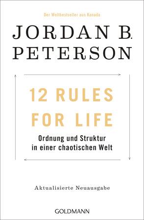 12 Rules For Life von Ingendaay,  Marcus, Mueller,  Michael, Peterson,  Jordan B.