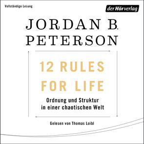 12 Rules For Life von Ingendaay,  Marcus, Loibl,  Thomas, Mueller,  Michael, Peterson,  Jordan B.