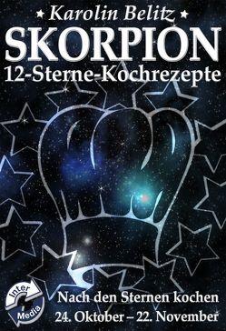 12-Sterne-Kochrezepte SKORPION von Belitz,  Karolin