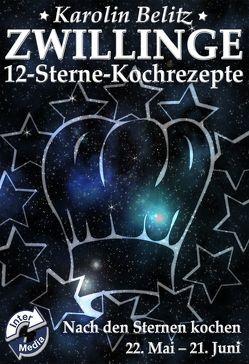 12-Sterne-Kochrezepte ZWILLINGE von Belitz,  Karolin