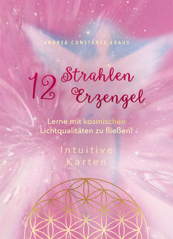 12 Strahlen / 12 Erzengel-Karten von Kraus,  Andrea,  Constanze