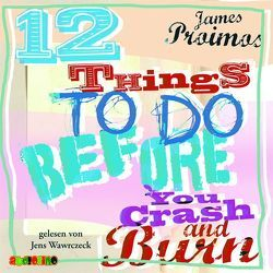 12 things to do before you crash and burn von Proimos,  James, Wawraczeck,  Jens