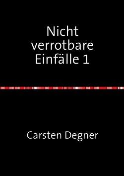 1/2 und vielleicht 3 aber man munkelt noch / Nicht verrotbare Einfälle 1 von Degner,  Carsten