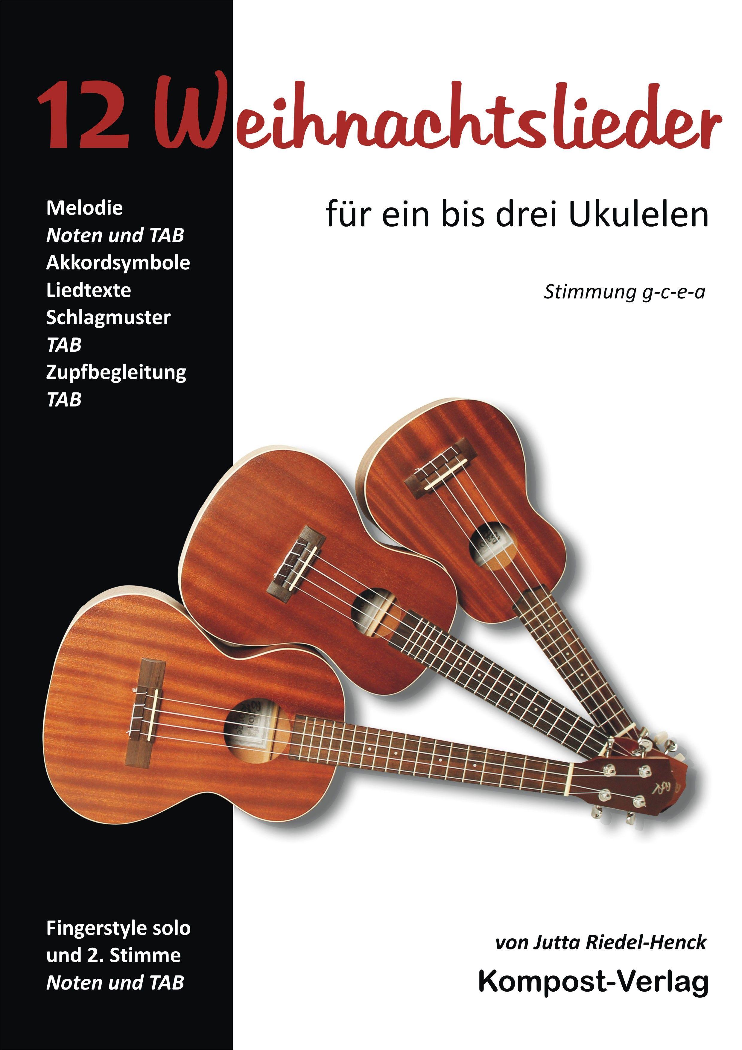 12 Weihnachtslieder für ein bis drei Ukulelen von Riedel-Henck, Jutta