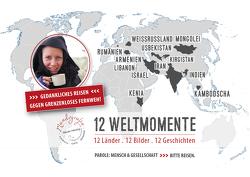 12 Weltmomente – 12 Länder . 12 Bilder . 12 Geschichten von Herzog,  Nicole