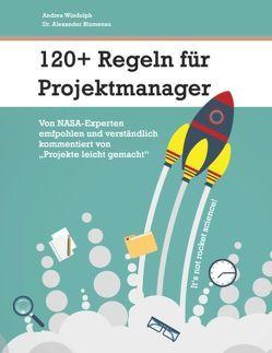 120+ Regeln für Projektmanager von Blumenau,  Alexander, Windolph,  Andrea