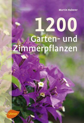 1200 Garten- und Zimmerpflanzen von Haberer,  Martin