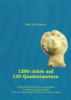 1200 Jahre auf 120 Quadratmetern von Lohwasser,  Nelo, Neubauer,  Michael