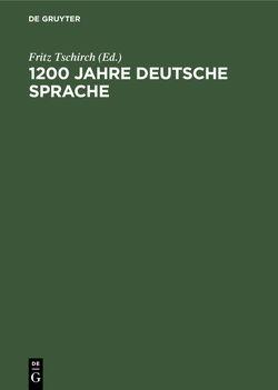 1200 Jahre deutsche Sprache von Tschirch,  Fritz