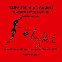 1200 Jahre im August – Slackers w(i)e like us von Klook,  Carsten