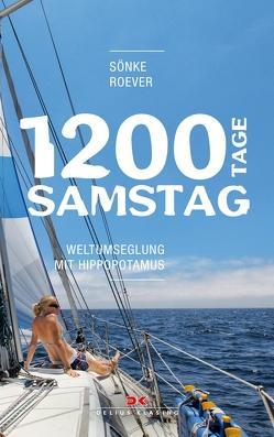 1200 Tage Samstag von Roever,  Sönke