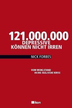 121.000.000 Depressive können nicht irren von Forbes,  Nick
