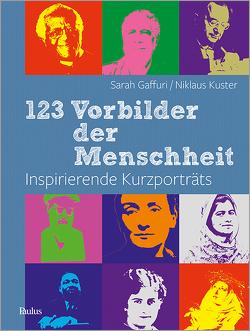 123 Vorbilder der Menschheit von Gaffuri,  Sarah, Kuster,  Niklaus