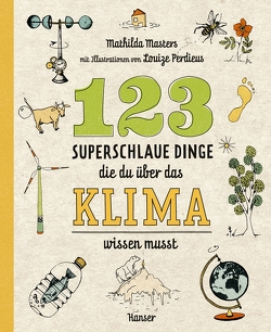 123 superschlaue Dinge, die du über das Klima wissen musst von Masters,  Mathilda, Ochel,  Stefanie, Perdieus,  Louize
