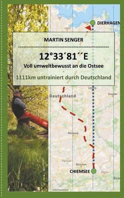 12°33´81´´E – Voll umweltbewusst an die Ostsee von Senger,  Martin