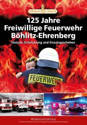 125 Jahre Freiwillige Feuerwehr Böhlitz-Ehrenberg von Achtner,  Denis, Hofmann,  Christian, Rudolph,  Heinz