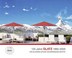 125 Jahre GLATZ 1895–2020 von Elbs-Glatz,  Jochen, Elbs-Glatz,  Yvonne, Glatz,  Dölf, Glatz,  Markus, Hux,  Angelus