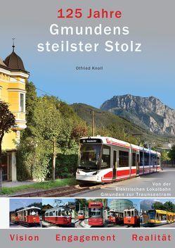 125 Jahre – Gmundens steilster Stolz von Knoll,  Otfried