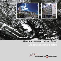 125 Jahre Handelskammer beider Basel von Hochreiter,  Walter
