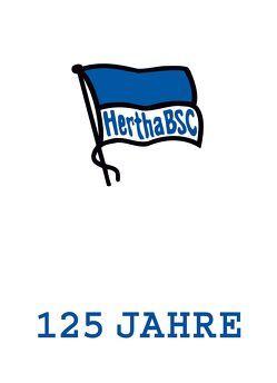 125 Jahre Hertha BSC von Grüne,  Hardy, Jahn,  Michael