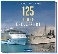 125 Jahre Kreuzfahrt von Schmidt,  Oliver, Schmidt,  Yvonne