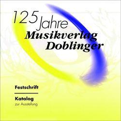 125 Jahre Musikverlag Doblinger von Heindl,  Christian, Pachovsky,  Angela, Vogg,  Herbert, Weidringer,  Walter