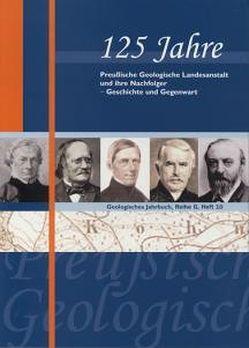 125 Jahre Preussische Geologische Landesanstalt und ihre Nachfolger von Meinhold,  Klaus D