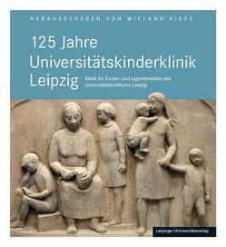 125 Jahre Universitätskinderklinik Leipzig von Kiess,  Wieland