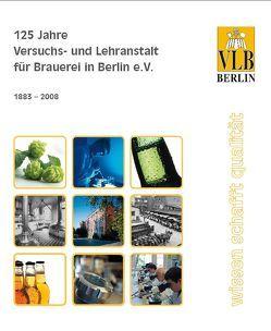 125 Jahre Versuchs- und Lehranstalt für Brauerei in Berlin von Hendel,  Olaf, Knör,  Michaela, Künnemann,  Wiebke