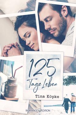 125 Tage Leben von Köpke,  Tina