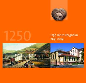 1250 Jahre Bergheim 769 – 2019 von Bauer,  Jo-Hannes, Mumm,  Hans-Martin