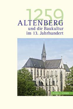1259. Altenberg und die Baukultur im 13. Jahrhundert von Altenberger Dom-Verein e. V., Lepsky,  Sabine, Nußbaum,  Norbert