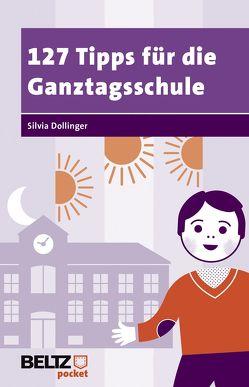 127 Tipps für die Ganztagsschule von Dollinger,  Silvia