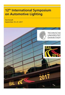 12th International Symposium on Automotive Lightning – ISAL 2017 – Proceedings of the Conference von Khanh,  Tran Quoc