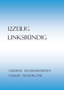12Zeilig, Linksbündig von Teodorczyk,  Volker