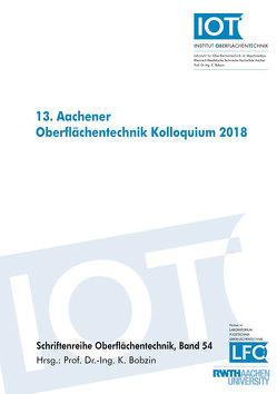13. Aachener Oberflächentechnik Kolloquium 2018 von Bobzin,  Kirsten