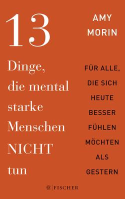 13 Dinge, die mental starke Menschen NICHT tun von Bülow,  Isabel Gräfin, Morin,  Amy
