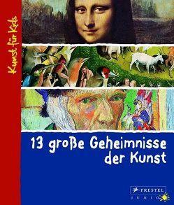 13 große Geheimnisse der Kunst von Wenzel,  Angela