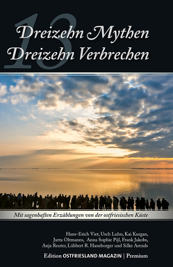 13 Mythen – 13 Verbrechen von Arends,  Silke, Ostfriesland Verlag