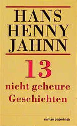 13 nicht geheuere Geschichten von Jahnn,  Hans H