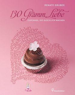 130 Gramm Liebe von Gruber,  Renate