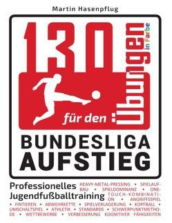 130 Übungen für den Bundesliga-Aufstieg von Hasenpflug,  Martin