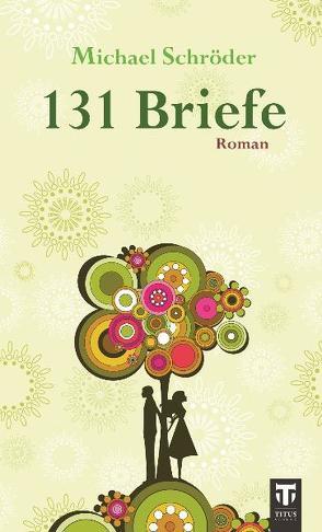 131 Briefe von Schröder,  Michael