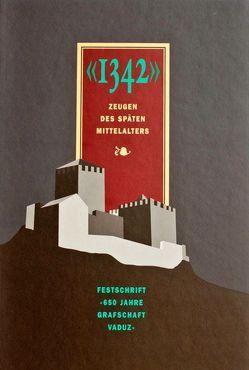 """""""1342"""" – Zeugen des späten Mittelalters von Frommelt,  Hansjörg, Gassner,  Hanspeter"""
