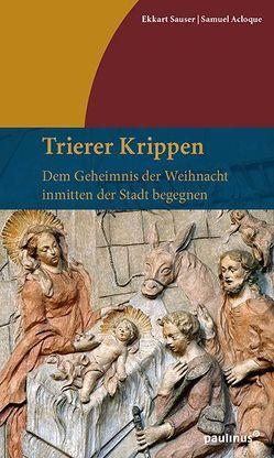 Trierer Krippen von Acloque,  Samuel, Sauser,  Ekkart