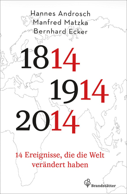 14 Ereignisse, die die Welt verändert haben von Androsch,  Hannes, Ecker,  Bernhard, Matzka,  Manfred
