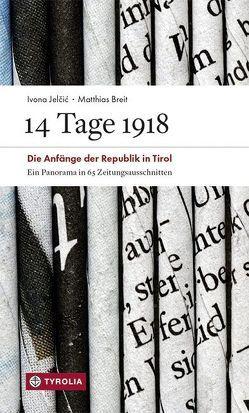 14 Tage 1918 von Breit,  Matthias, Jelcic,  Ivona