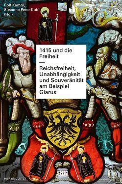 1415 und die Freiheit von Kamm,  Rolf, Peter-Kubli,  Susanne