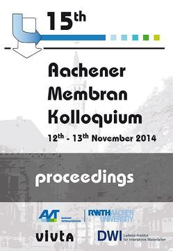 15. Aachener Membran Kolloquium von Aachener Verfahrenstechnik,  AVT, University,  RWTH Aachen